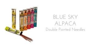 blue sky alpaca double pointed needles